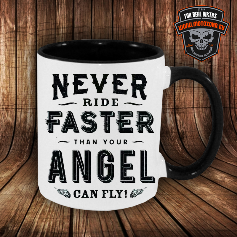 Motorkársky hrnček Never ride faster than you Angel can fly